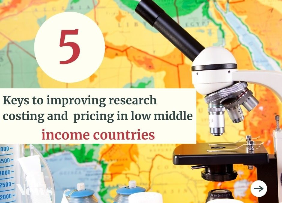Keys to improving research costing and  pricing in low middle income countries